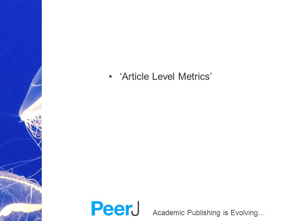 Academic Publishing is Evolving… 'Article Level Metrics'