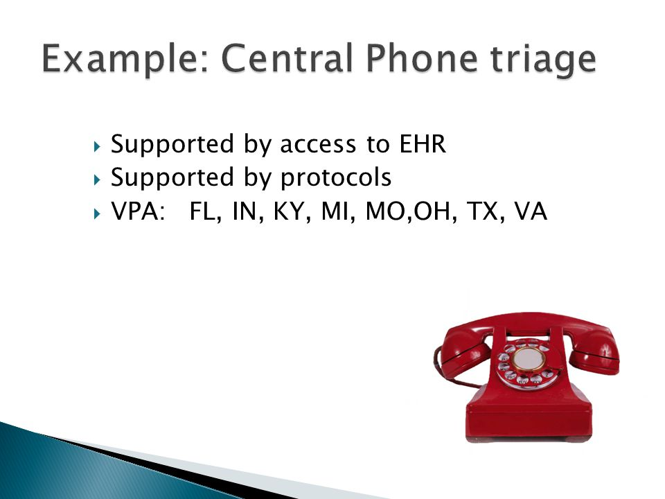  Supported by access to EHR  Supported by protocols  VPA: FL, IN, KY, MI, MO,OH, TX, VA