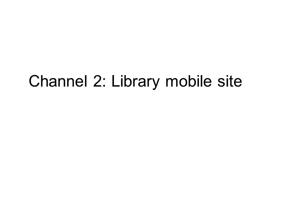 Channel 2: Library mobile site