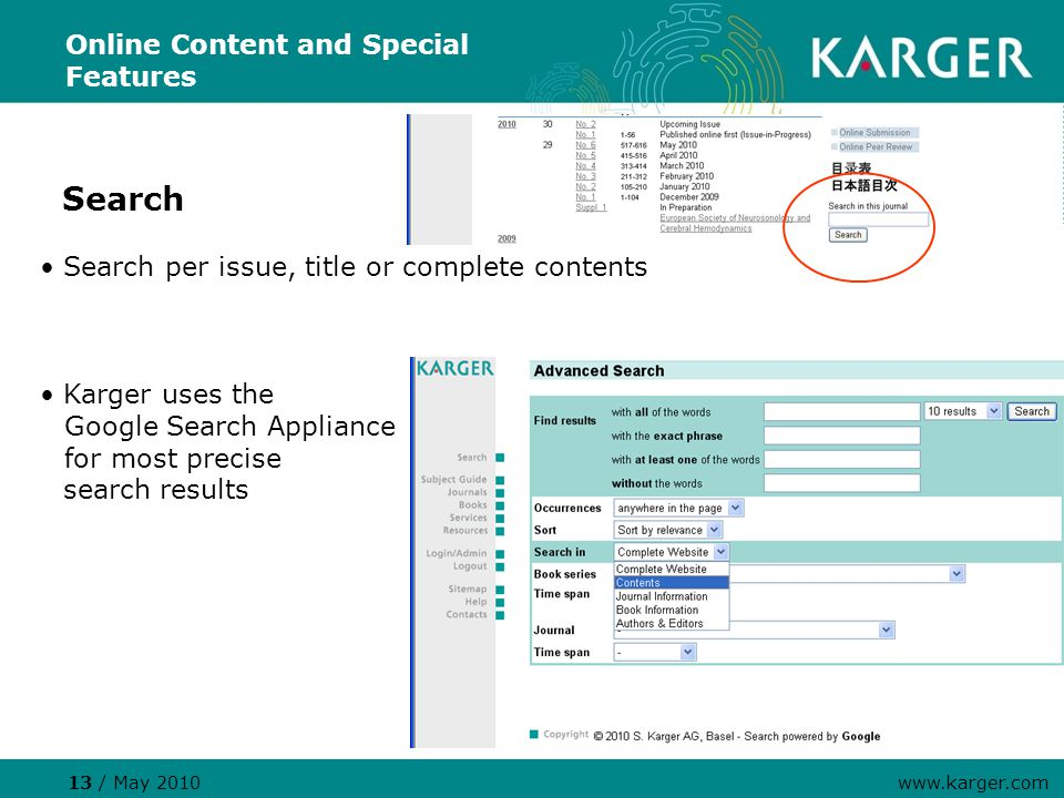 Online Content and Special Features Search Search per issue, title or complete contents Karger uses the Google Search Appliance for most precise searc