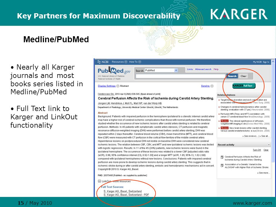 Nearly all Karger journals and most books series listed in Medline/PubMed Full Text link to Karger and LinkOut functionality Key Partners for Maximum