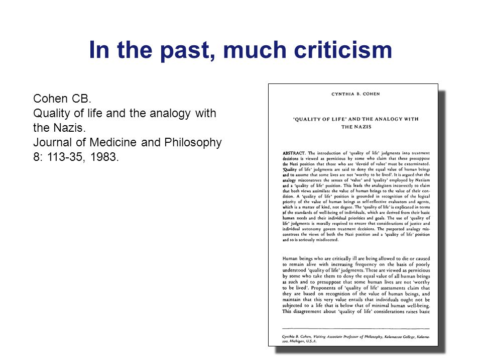 In the past, much criticism Cohen CB. Quality of life and the analogy with the Nazis.
