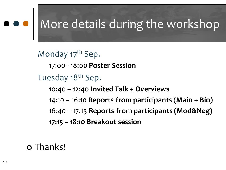More details during the workshop Monday 17 th Sep.