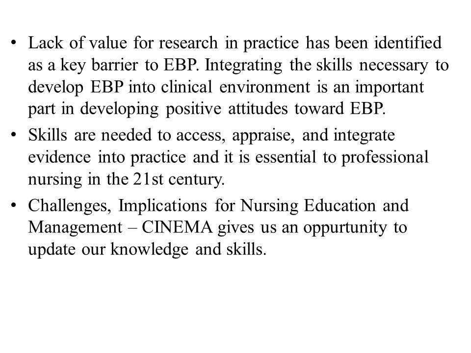 Lack of value for research in practice has been identified as a key barrier to EBP.