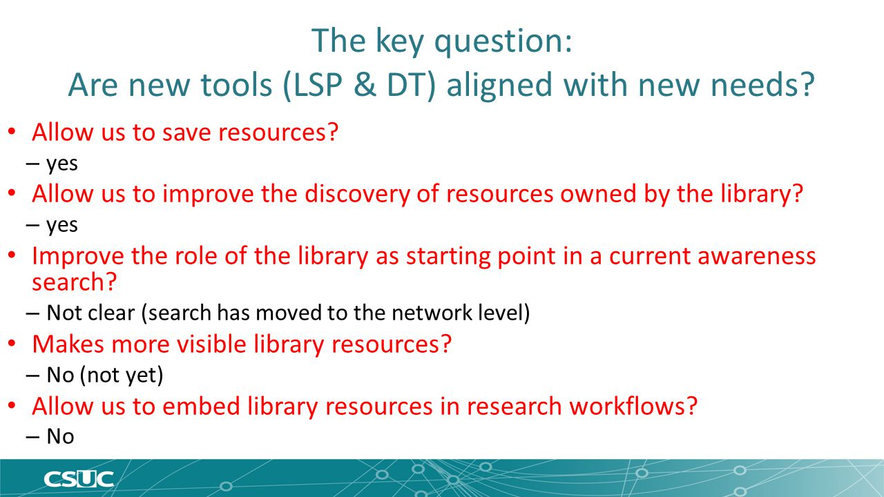 The key question: Are new tools (LSP & DT) aligned with new needs.