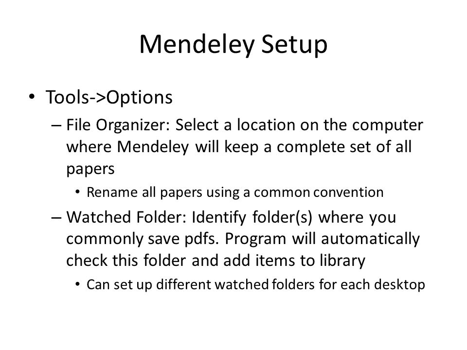 Adding Papers Manually Add Files – If there is a specific saved document not in the watch folder Add Entry Manually – Useful if you cant find a document copy but want an entry in the bibliography Drag and Drop – Drag document onto Mendeley desktop to add manually