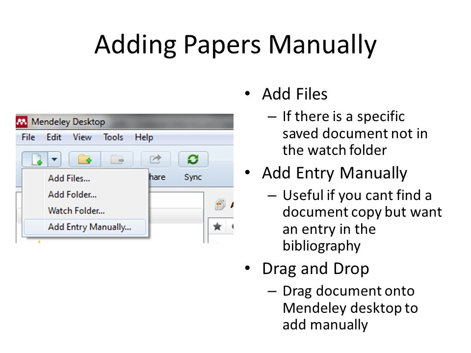 Adding Papers via the Web Install App – http://www.mendeley.c om/import/ – May have to allow pop- up Supports Google Scholar, PubMed, and others This option is still a little buggy