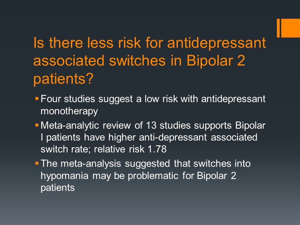 Is there less risk for antidepressant associated switches in Bipolar 2 patients.