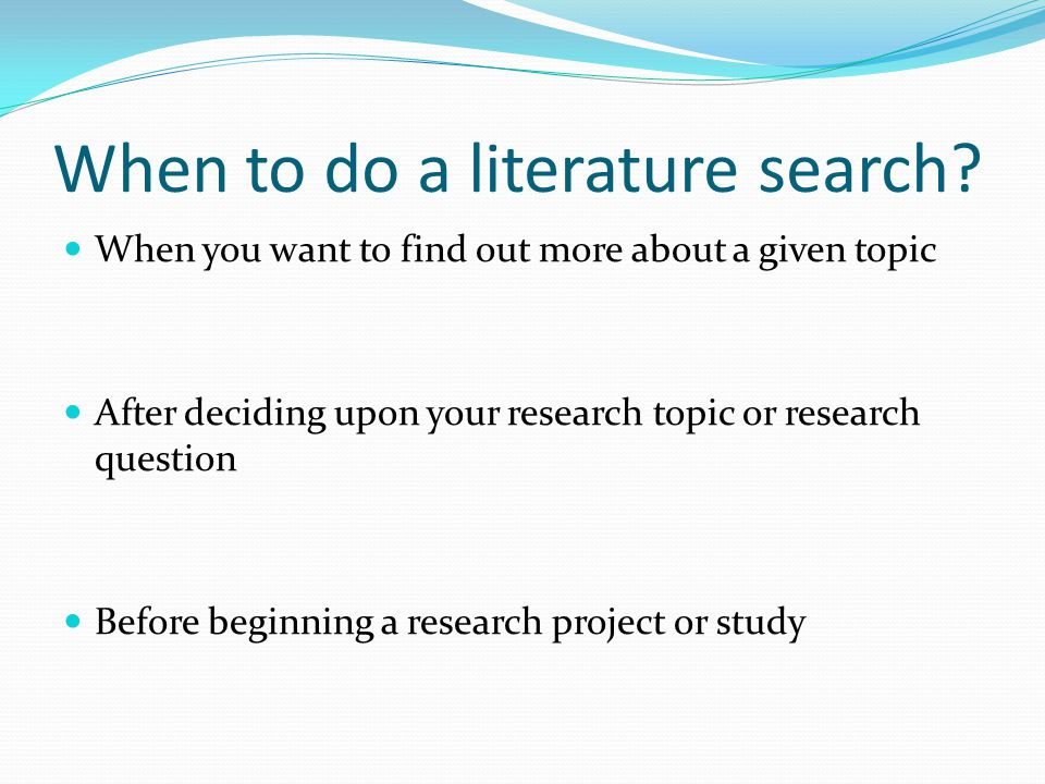 When to do a literature search.