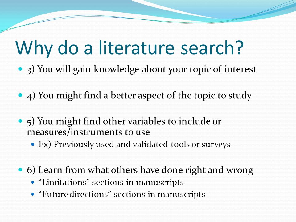Why do a literature search.