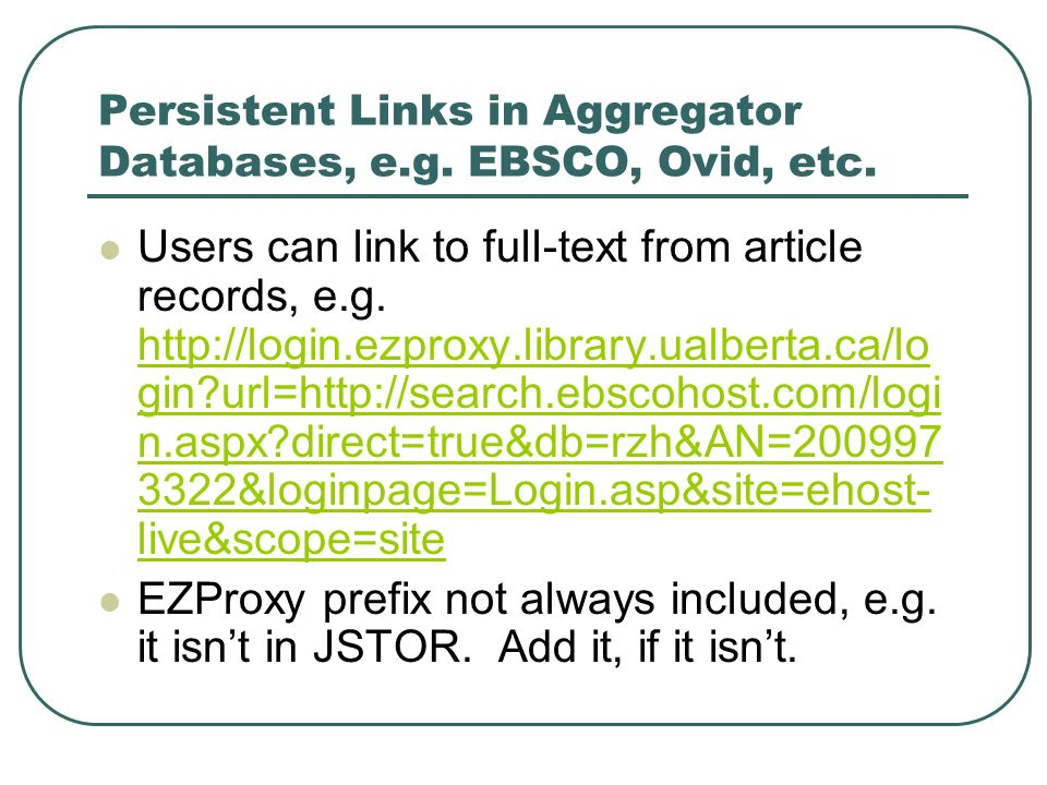 Persistent Links in Aggregator Databases, e.g. EBSCO, Ovid, etc.