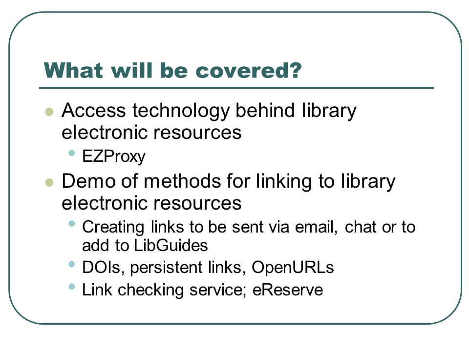 Accessing Licensed Resources Licenses for library electronic resources require that users be 'authenticated' before they are permitted access to content.