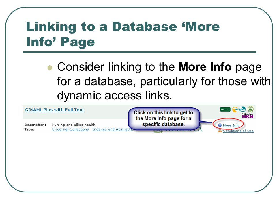 Linking to a Database 'More Info' Page Consider linking to the More Info page for a database, particularly for those with dynamic access links.