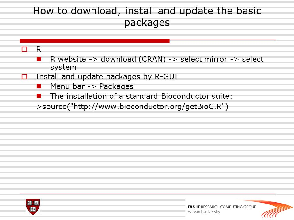 download, install R and bioconductor packages Visit: http://cran.r-project.org/ click windows ->base to install R-2.7.1-win32.exe launch R copy and paste after prompt > source( http://www.bioconductor.org/getBioC.R ) getBioC( limma ) getBioC( affy ) getBioC( hgu95av2 ) getBioC( estrogen ) getBioC( hgu95av2cdf ) getBioC( simpleaffy ) getBioC( annotate ) getBioC( XML ) library(affy) library(limma) library(simpleaffy)