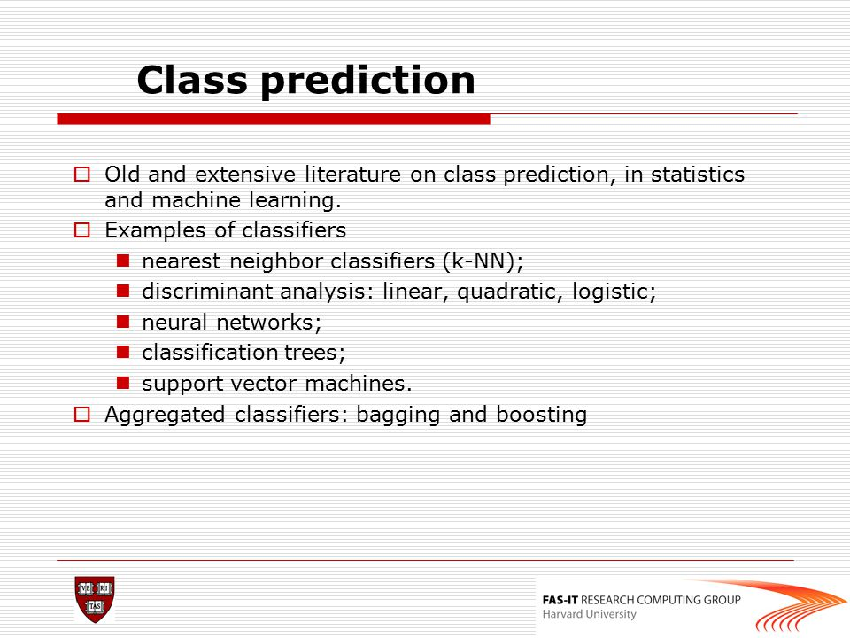Class prediction  Old and extensive literature on class prediction, in statistics and machine learning.  Examples of classifiers nearest neighbor cl