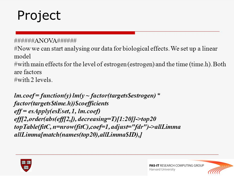 Project ######ANOVA###### #Now we can start analysing our data for biological effects. We set up a linear model #with main effects for the level of es