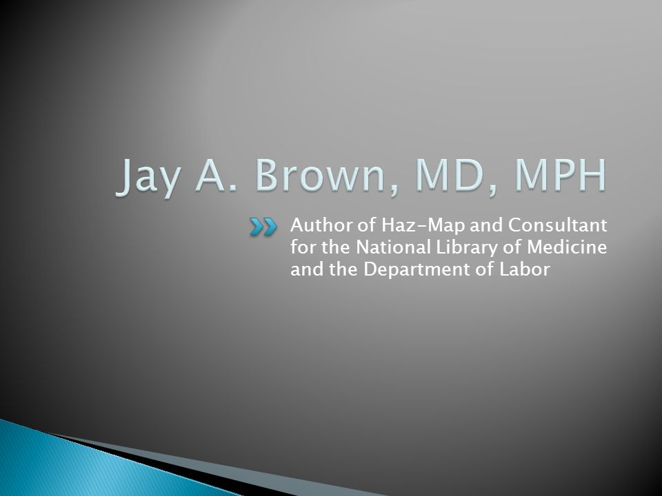 Author of Haz-Map and Consultant for the National Library of Medicine and the Department of Labor