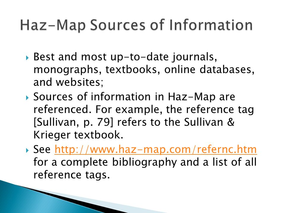  Best and most up-to-date journals, monographs, textbooks, online databases, and websites;  Sources of information in Haz-Map are referenced.