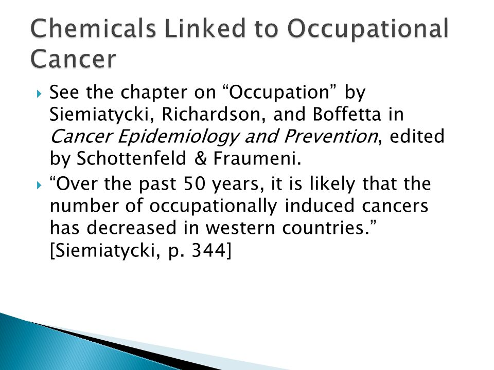  See the chapter on Occupation by Siemiatycki, Richardson, and Boffetta in Cancer Epidemiology and Prevention, edited by Schottenfeld & Fraumeni.