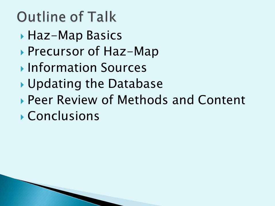  Haz-Map Basics  Precursor of Haz-Map  Information Sources  Updating the Database  Peer Review of Methods and Content  Conclusions