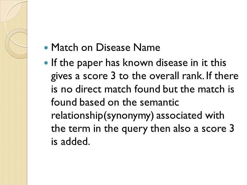 Match on Disease Name If the paper has known disease in it this gives a score 3 to the overall rank.