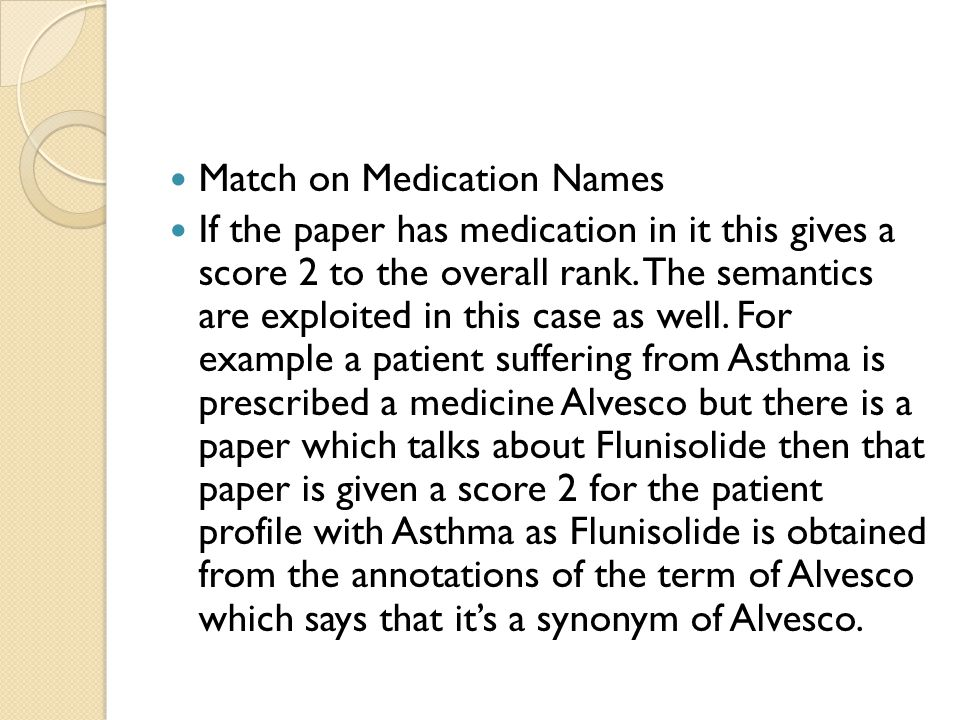 Match on Medication Names If the paper has medication in it this gives a score 2 to the overall rank.