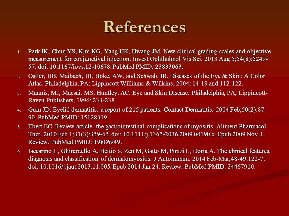 References 1. Park IK, Chun YS, Kim KG, Yang HK, Hwang JM.