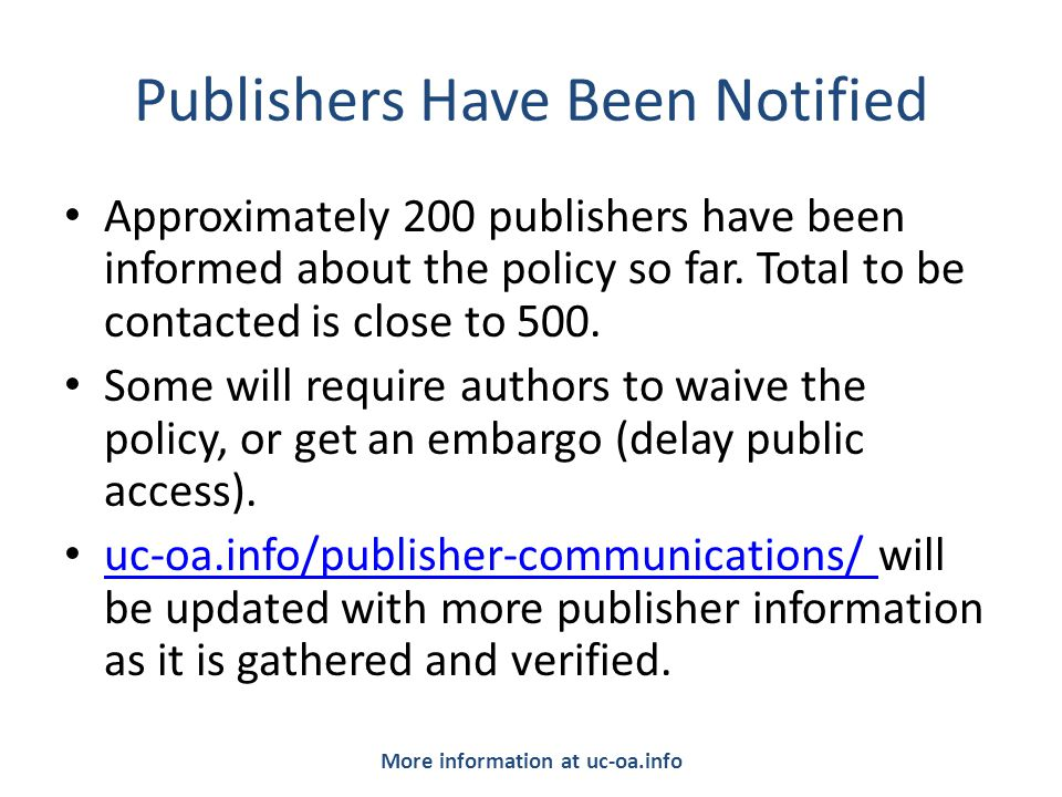 Publishers Have Been Notified Approximately 200 publishers have been informed about the policy so far.
