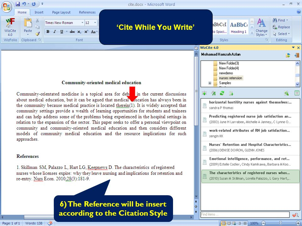 'Cite While Y ou Write' 6) The Reference will be insert according to the Citation Style