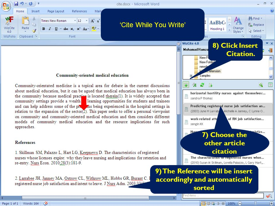 'Cite While Y ou Write' 7) Choose the other article citation 9) The Reference will be insert accordingly and automatically sorted 8) Click Insert Cita