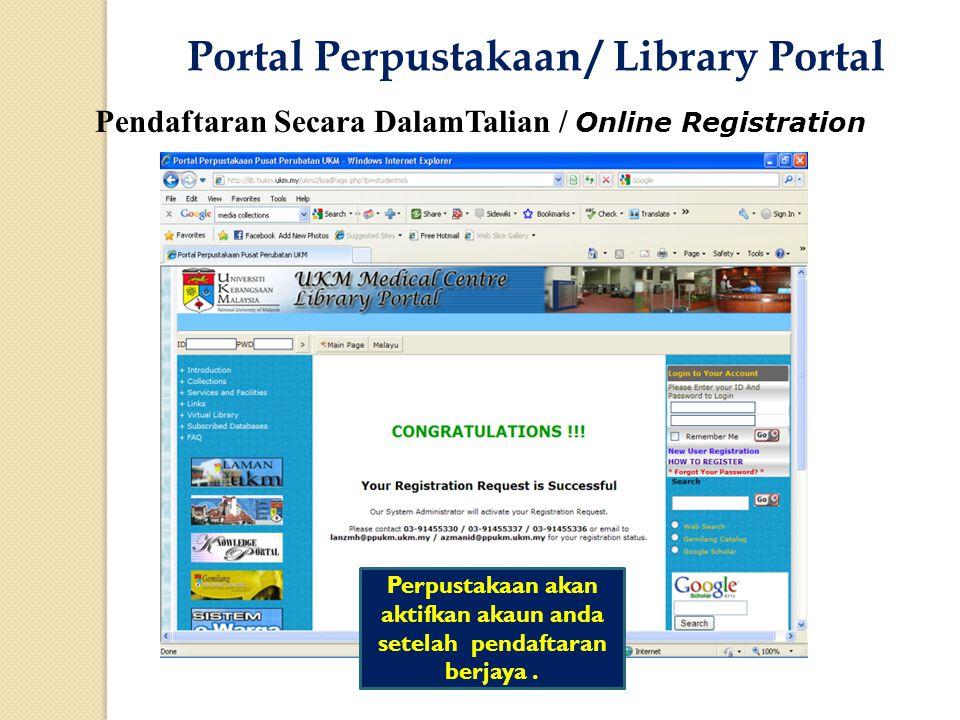 Pendaftaran Secara DalamTalian / Online Registration Perpustakaan akan aktifkan akaun anda setelah pendaftaran berjaya.