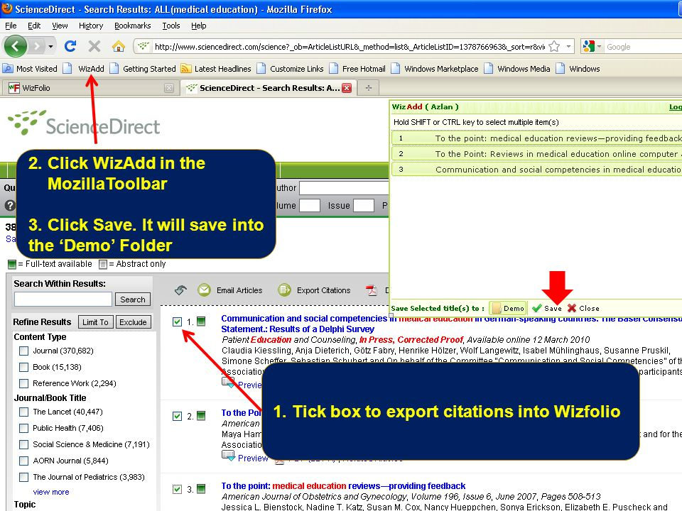 1. Tick box to export citations into Wizfolio 2. Click WizAdd in the MozillaToolbar 3.