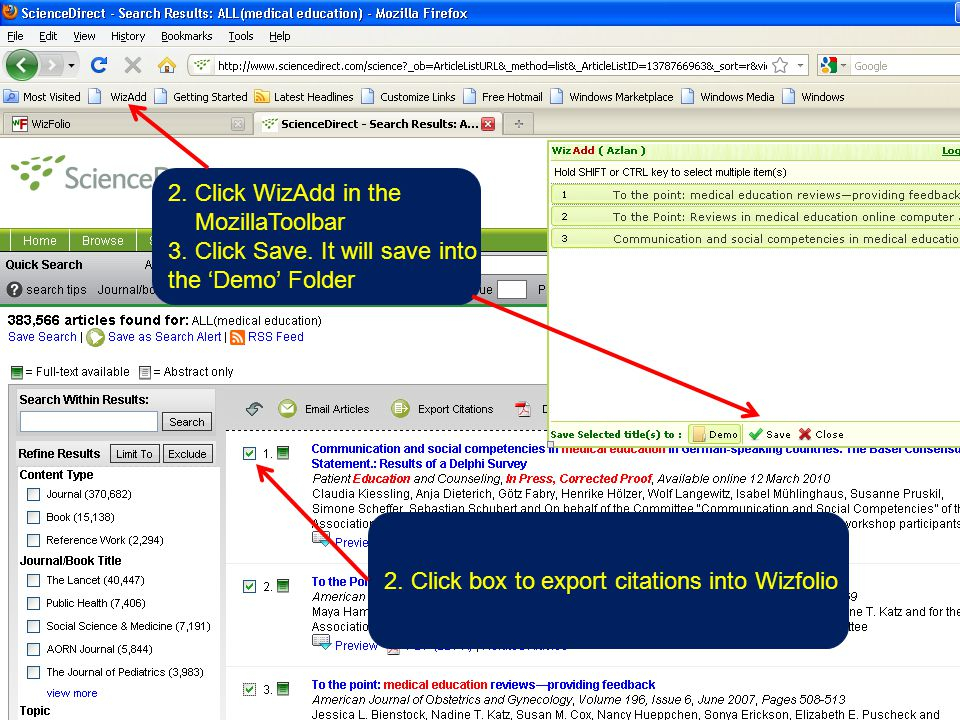 2. Click box to export citations into Wizfolio 2. Click WizAdd in the MozillaToolbar 3. Click Save. It will save into the 'Demo' Folder