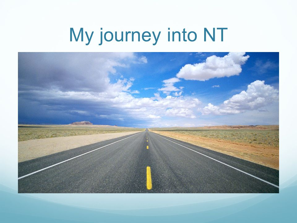 My journey into NT