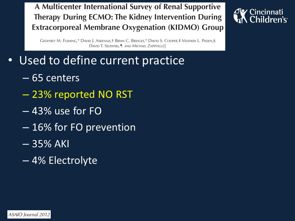 Used to define current practice – 65 centers – 23% reported NO RST – 43% use for FO – 16% for FO prevention – 35% AKI – 4% Electrolyte