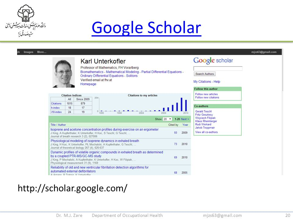 Google Scholar http://scholar.google.com/ Dr. M.J. Zare Department of Occupational Health mjzs63@gmail.com20