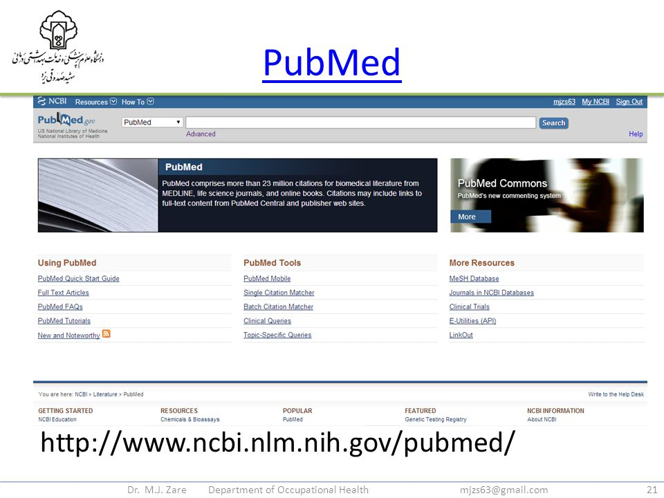 PubMed http://www.ncbi.nlm.nih.gov/pubmed/ Dr. M.J.