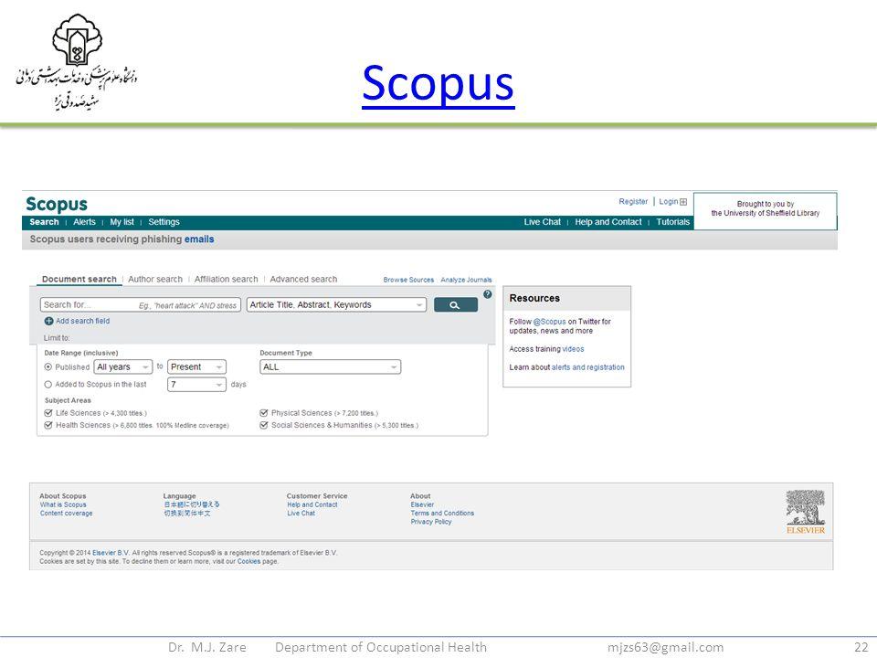 Scopus Dr. M.J. Zare Department of Occupational Health mjzs63@gmail.com22