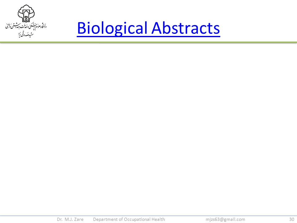 Biological Abstracts Dr. M.J. Zare Department of Occupational Health mjzs63@gmail.com30