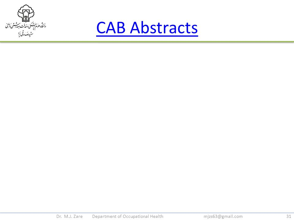 CAB Abstracts Dr. M.J. Zare Department of Occupational Health mjzs63@gmail.com31