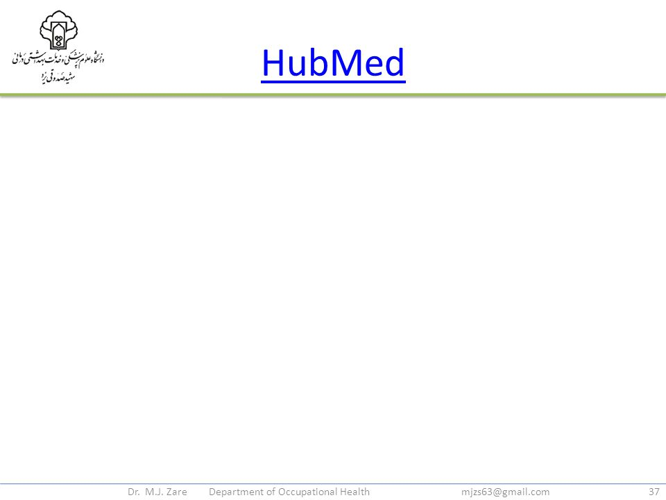 HubMed Dr. M.J. Zare Department of Occupational Health mjzs63@gmail.com37