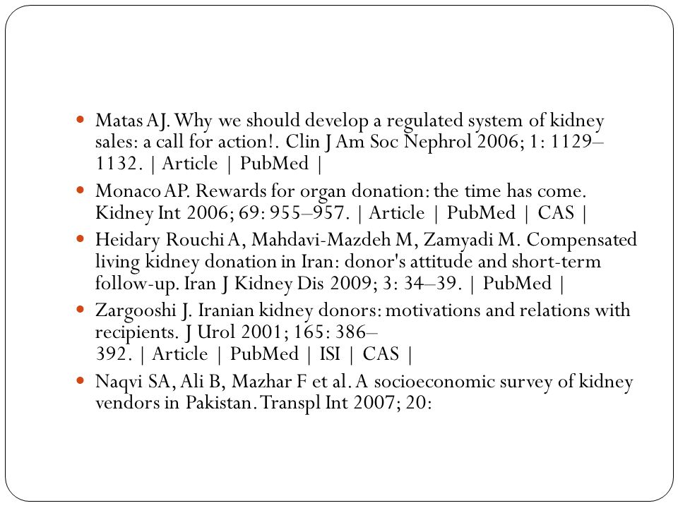 Matas AJ. Why we should develop a regulated system of kidney sales: a call for action!.