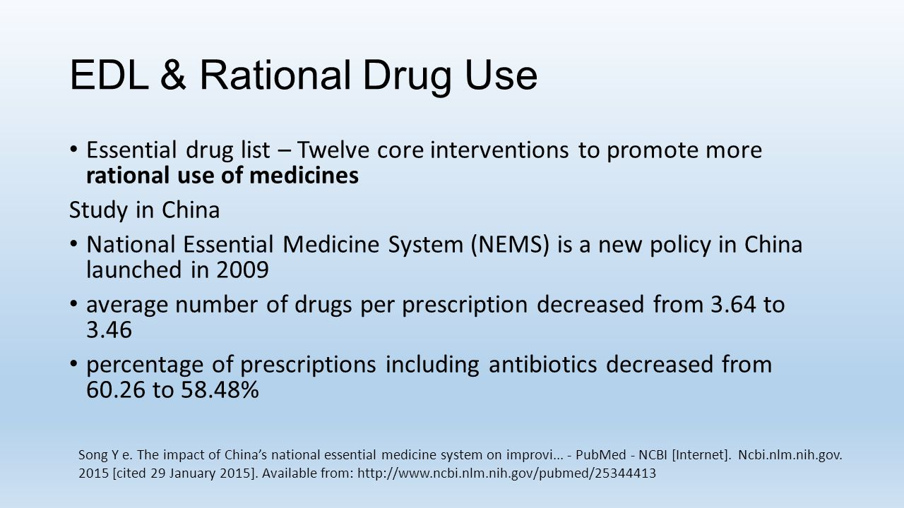 EDL & Rational Drug Use Essential drug list – Twelve core interventions to promote more rational use of medicines Study in China National Essential Me