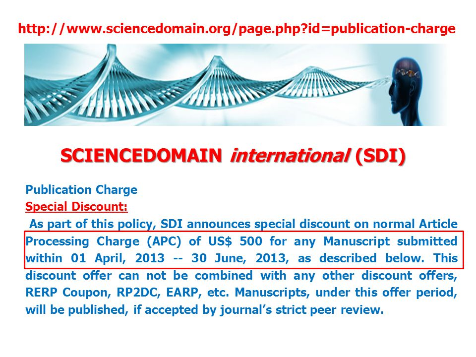 Publication Charge Special Discount: As part of this policy, SDI announces special discount on normal Article Processing Charge (APC) of US$ 500 for a