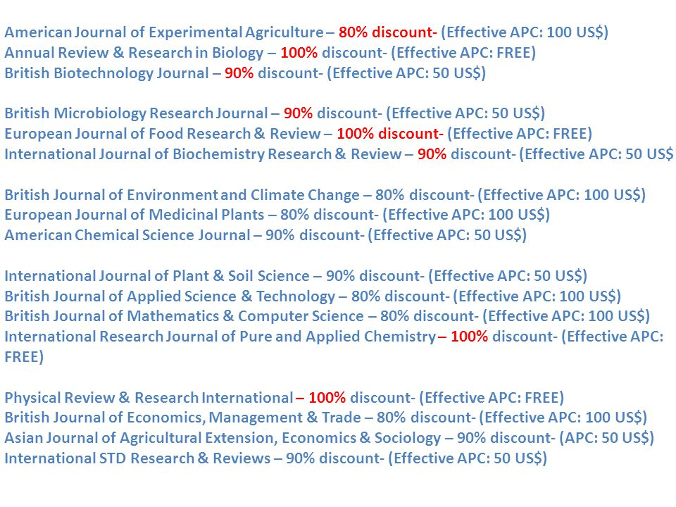 American Journal of Experimental Agriculture – 80% discount- (Effective APC: 100 US$) Annual Review & Research in Biology – 100% discount- (Effective