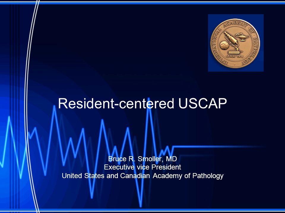 Resident-centered USCAP Bruce R.