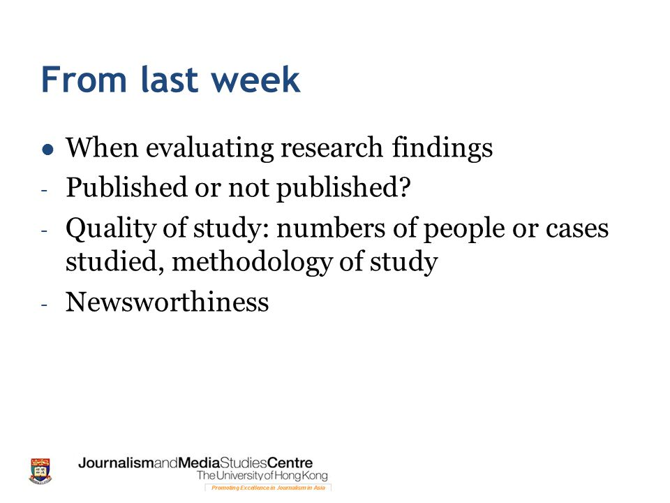 From last week When evaluating research findings - Published or not published.