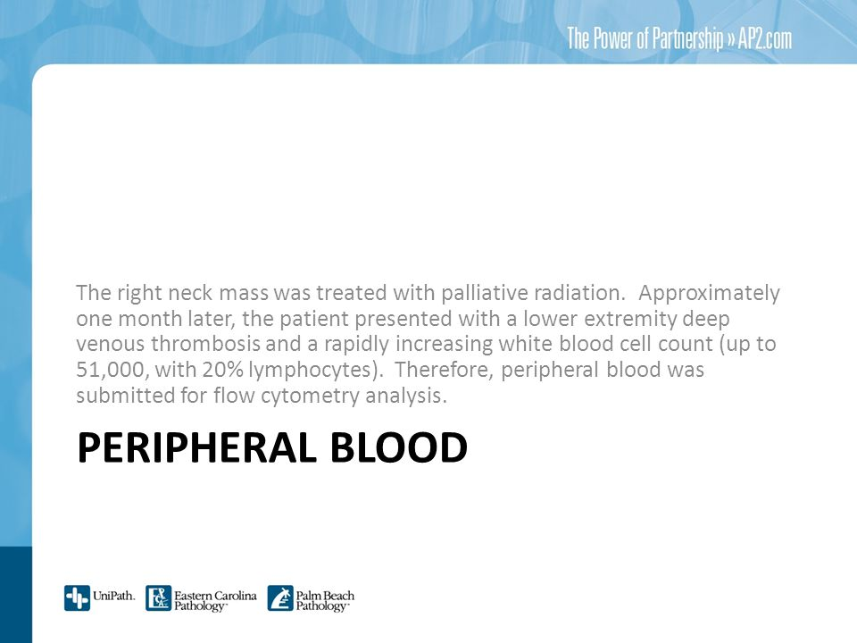 PERIPHERAL BLOOD The right neck mass was treated with palliative radiation.