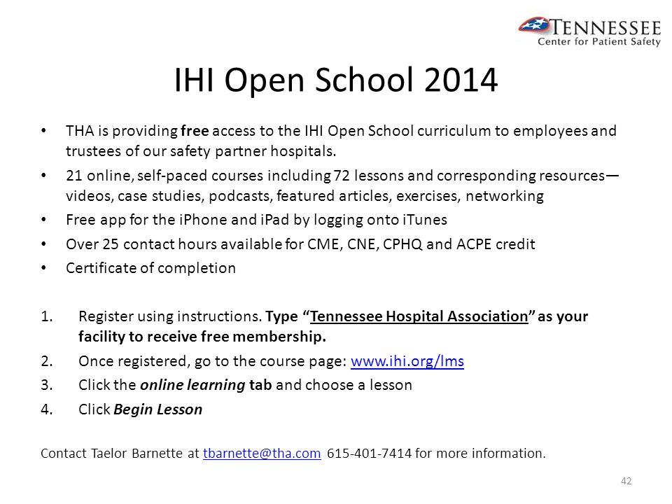 IHI Open School 2014 THA is providing free access to the IHI Open School curriculum to employees and trustees of our safety partner hospitals.