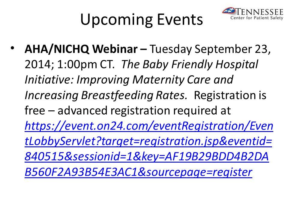 AHA/NICHQ Webinar – Tuesday September 23, 2014; 1:00pm CT. The Baby Friendly Hospital Initiative: Improving Maternity Care and Increasing Breastfeedin